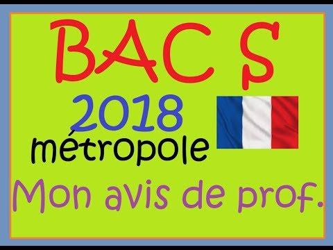 BAC S 2018 métropole  Mon avis de professeur de maths