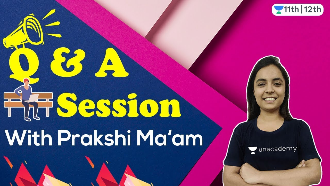 Ask Me Anything | Q & A Session With Prakshi Chaturvedi | Unacademy Class 11 and 12