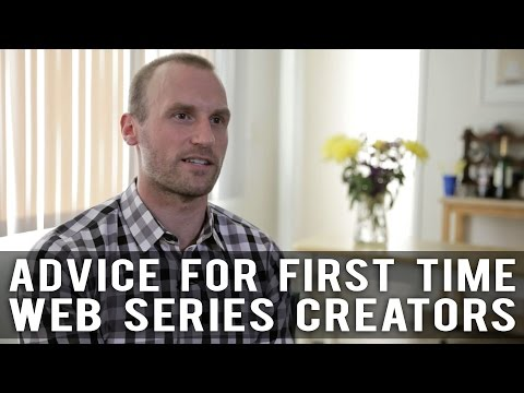 Advice For First Time Web Series Creators by Anthony elli