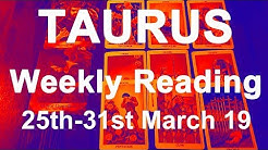 TAURUS WEEKLY TAROT READING - MARCH 25TH TO 31ST 2019