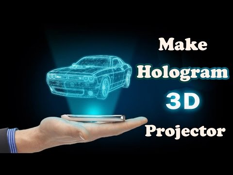 Make 3D Hologram Projector at Home