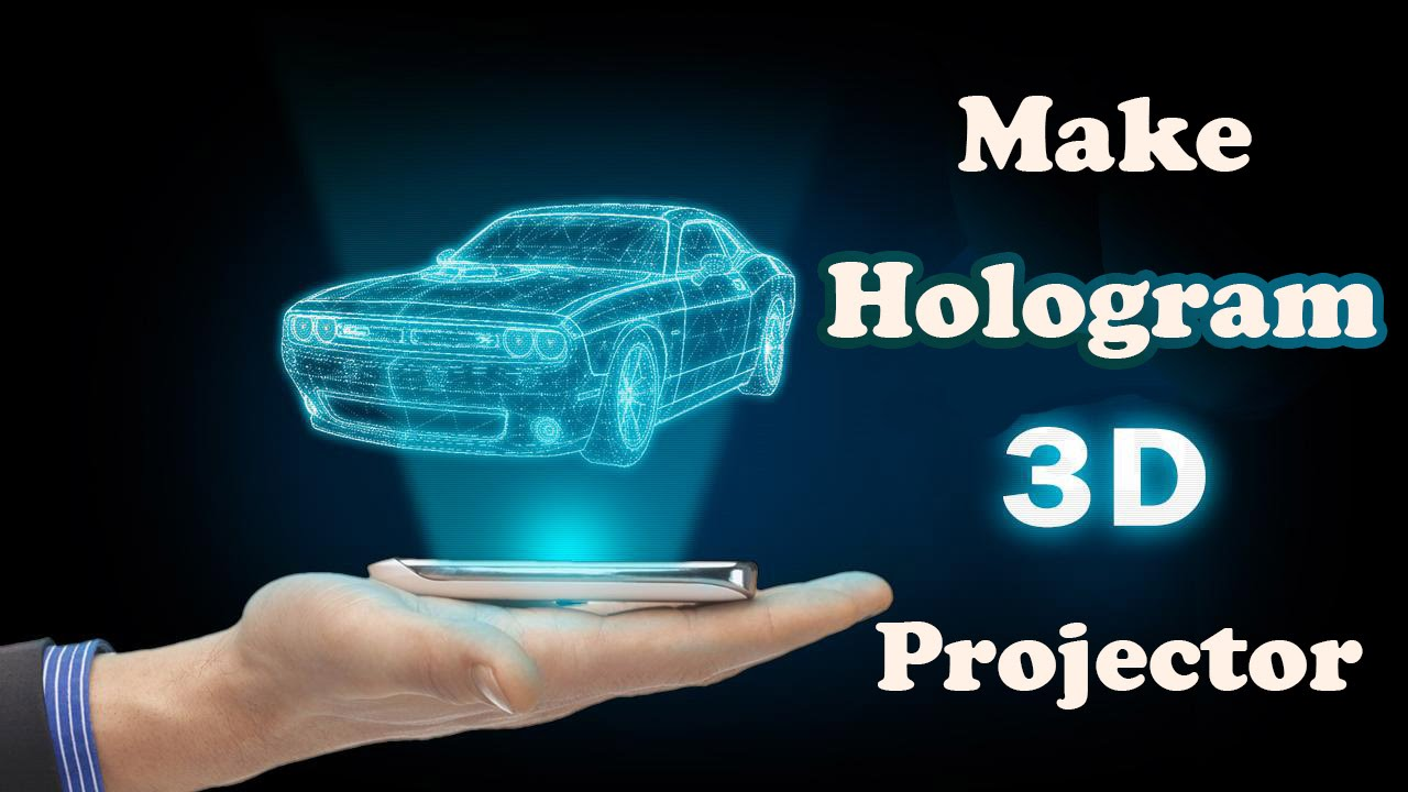 Make 3d Hologram Projector At Home Youtube