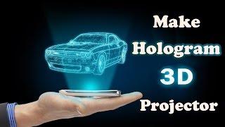 Make 3d Hologram Projector At Home