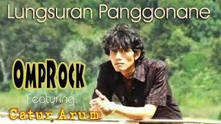 Catur Arum - Lungsuran Panggonane [OFFICIAL]