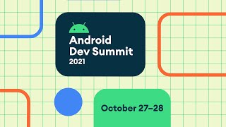 Android Developer Summit '21 Dąy 1