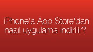 iPhone'a App Store'dan nasıl uygulama indirilir?