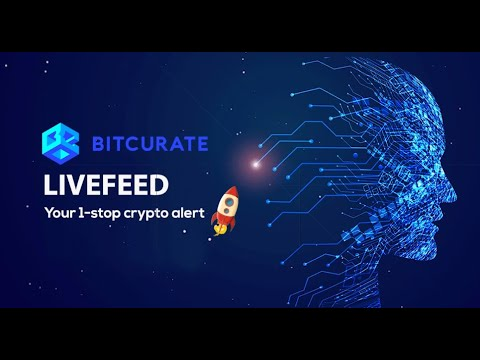 Bitcurate LIVEFEED: 1-stop Crypto Alert