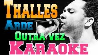 Thalles Roberto - Videokê - Arde outra Vez - Playback
