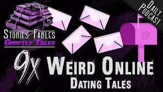 WEIRD TALES | Nine Strange Online Dating Tales | True Stories | Funny and Weird | Rat Farms?