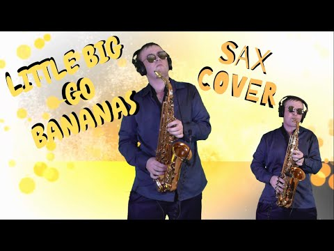LITTLE BIG - GO BANANAS | SAXOPHONE COVER By Amigoiga