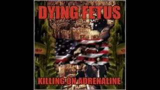 Dying Fetus   Killing on Adrenaline  Full Album