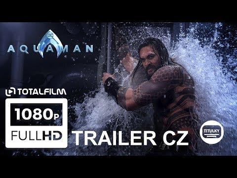 Aquaman (2018) nový prodloužený CZ HD trailer