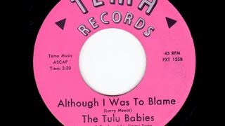 Tulu Babies - ALTHOUGH I WAS TO BLAME  (1966)