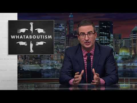 """The Danger Of 'WhatAbout-ism"""" arguments, by John Oliver"""