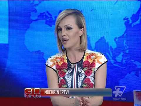 30 Minuta - IPTV, televizioni nepermjet internetit - 15 Prill 2014 - Aktualitet - Vizion Plus