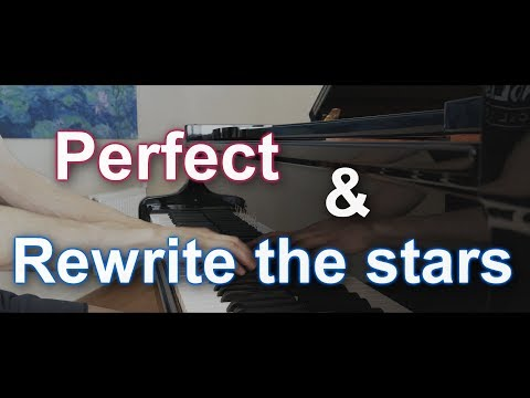 Perfect and Rewrite the stars piano mashup cover by Vinc88