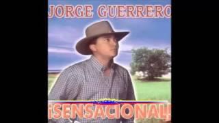 JORGE GUERRERO SENSACIONAL DISCO COMPLETO.