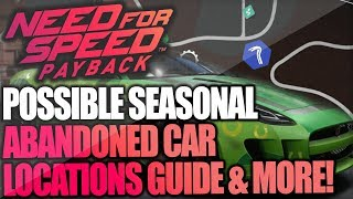 Need For Speed Payback - Seasonal Abandoned Car Locations? Halloween HotRod, Spring Beetle & More!