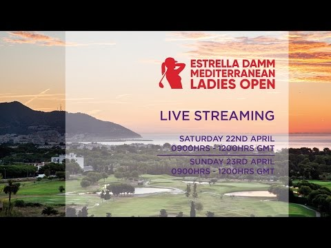 Estrella Damm Mediterranean Ladies Open Final Round