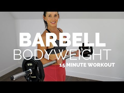 BARBELL AND BODYWEIGHT WORKOUT 15 MINUTES