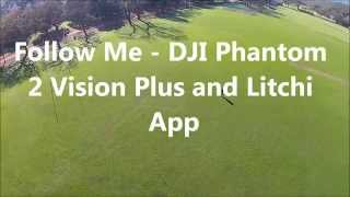 Follow Me - DJI Phantom 2 Vision Plus - Litchi App