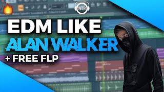 How To Make EDM Like Alan Walker (FREE FLP)