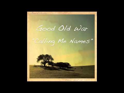 Good Old War - Calling Me Names (Single)