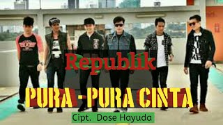 "Republik ""Pura - Pura Cinta"" Terbaru 2018 [[Video Lyrics]]"