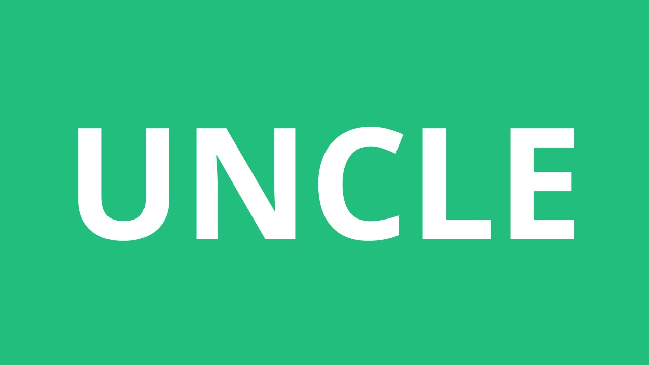 How To Pronounce Uncle - Pronunciation Academy