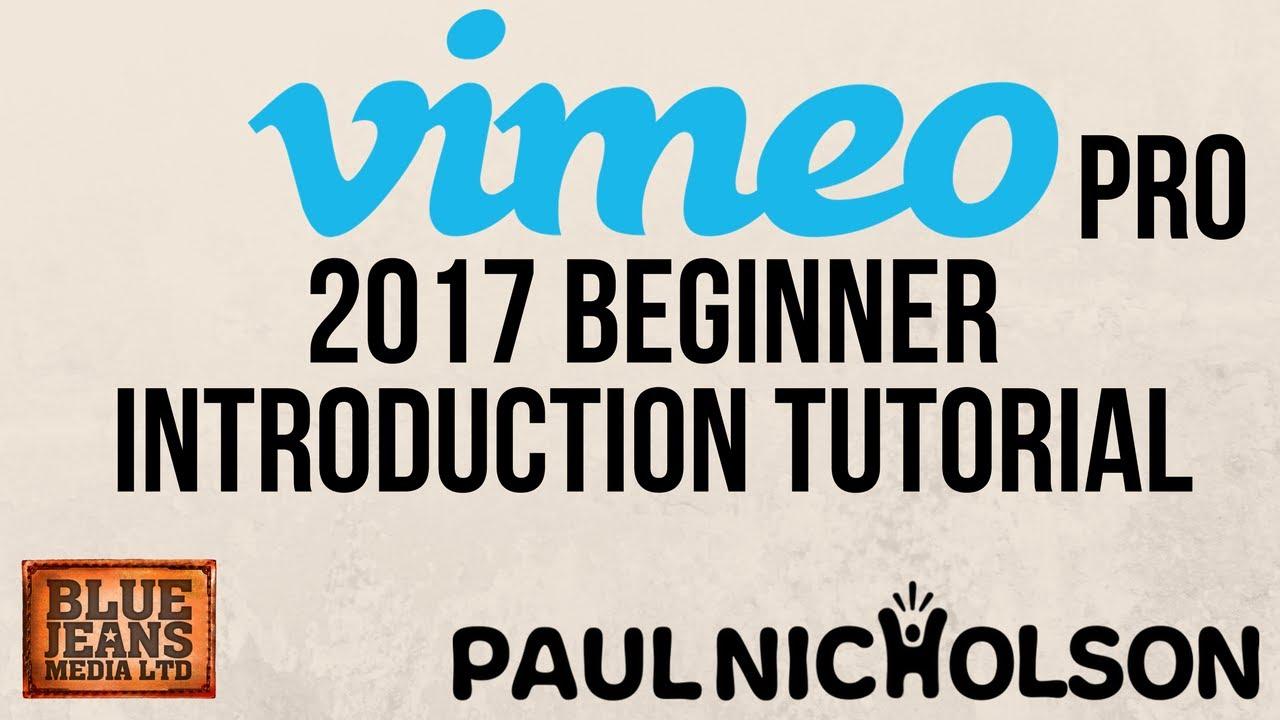 Vimeo Pro 2017 Tutorial