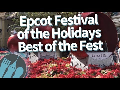 Epcot Festival of the Holidays: Best of the Fest!