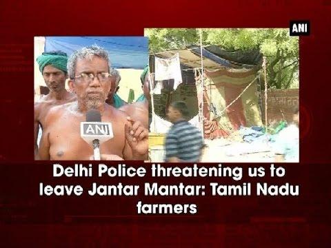 Delhi Police threatening us to leave Jantar Mantar: Tamil Nadu farmers - Tamil Nadu News