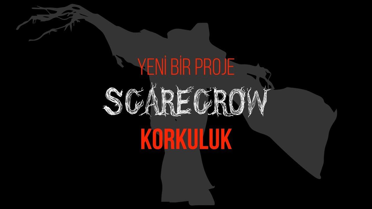 Yeni bir Proje: SCARECROW | Korkuluk