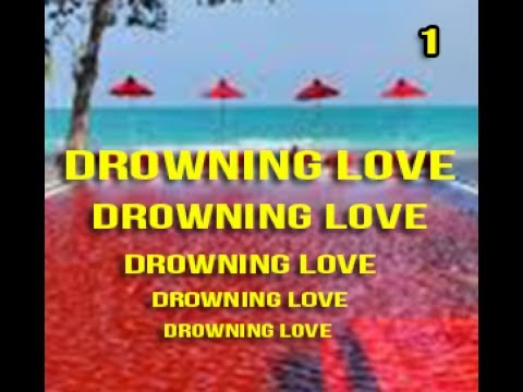 Drowning Love Episode 1- Love Story Based in Thailand Asia