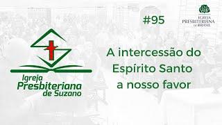 A intercessão do Espírito Santo a nosso favor - Rm.8.26