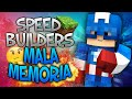 MALA MEMORIA | SPEED BUILDERS