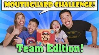 MOUTHGUARD CHALLENGE TEAM EDITION!!! Family Speak Out Game!