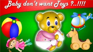 Baby Don't Want toys ?...!!!  / gummy bear nursery rhymes / songs for kids /  story / small stories