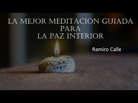 la-mejor-meditaciÓn-guiada-para-la-paz-interior---ramiro-calle
