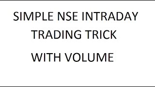 Simple NSE Intraday Trading Trick With Volume