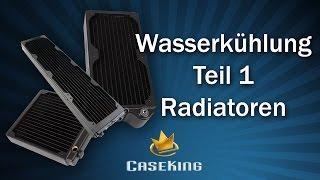 Wasserkühlung Teil 1 - Radiatoren Übersicht - Caseking TV