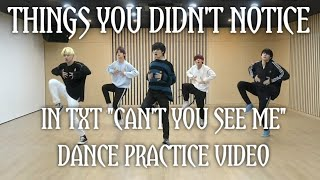 "THINGS YOU DIDN'T NOTICE IN TXT ""CAN'T YOU SEE ME"" DANCE PRACTICE VIDEO (crack video)"