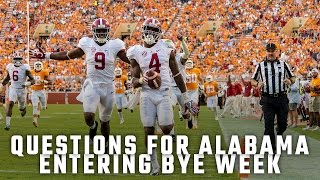 three questions for alabama entering its bye week