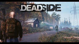 Deadside - Recibo una calurosa bienvenida 😂