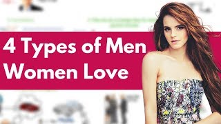 4 Types Of Men Women Love | How to Tell if a Girl Likes You?