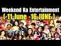Bollywood Weekend Hindi News | 11-16 June 2018 | Bollywood Latest News and Gossips