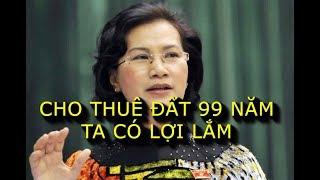 """Chủ tịch quốc hội: """"Thuê đất 99 năm ta được nhiều hơn mất"""