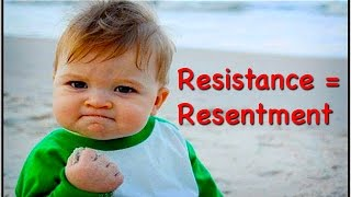 Resistance & Resentment