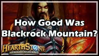 [Hearthstone] How Good Was Blackrock Mountain?