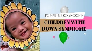 Inspiring Quotes & Verses for Children with Down Syndrome